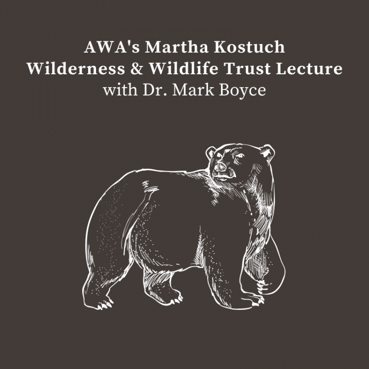 AWA Martha Kostuch Wilderness and Wildlife Trust Fund Lecture