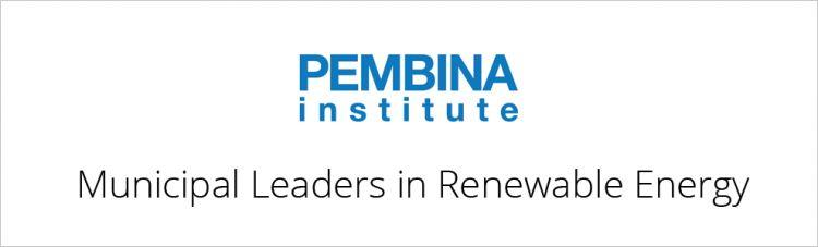 Pembina Institute: Municipal Leaders in Renewable Energy
