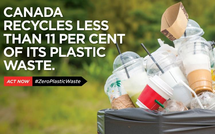 Canada recycles less than 11 percent of its plastic waste. Act now. #ZeroPlasticWaste.